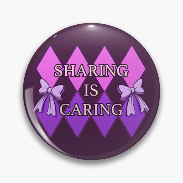 Sharing is Caring Pin