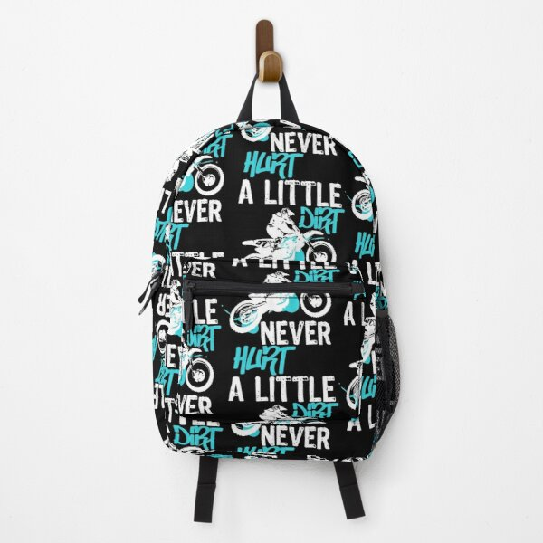 Dirt bike or motocross mx quote  a little dirt never hurt quote Backpack