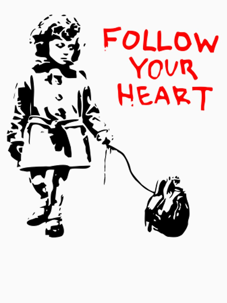 Banksy Follow Your Heart by ThatMerchStore