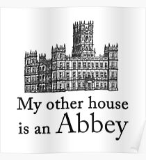 My other house is an Abbey Poster