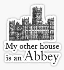 My other house is an Abbey Sticker