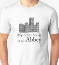 My other house is an Abbey Unisex T-Shirt