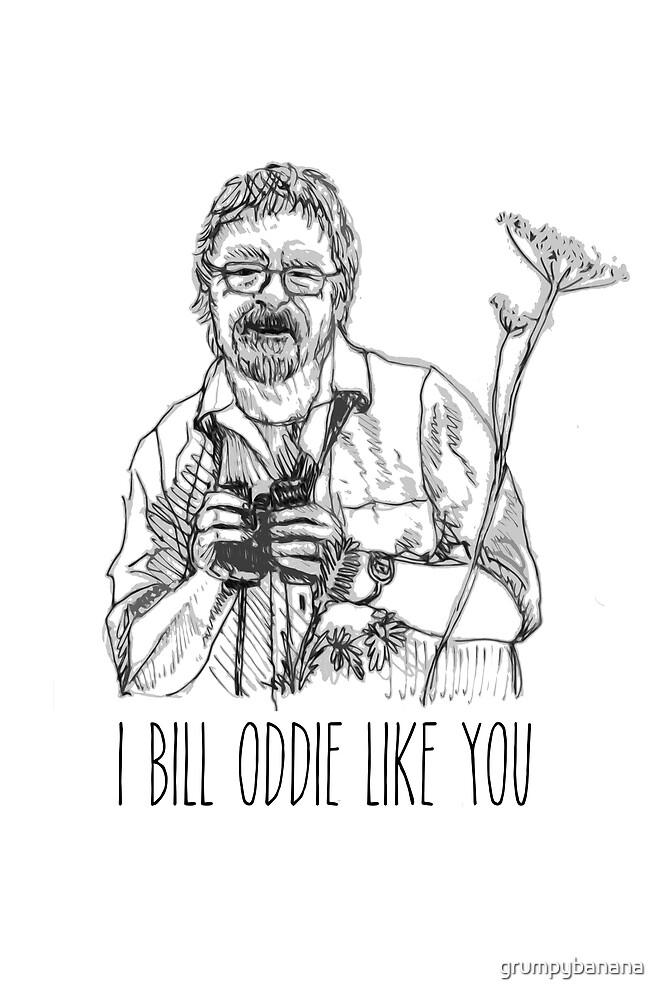 I Bill Oddie Like You by grumpybanana