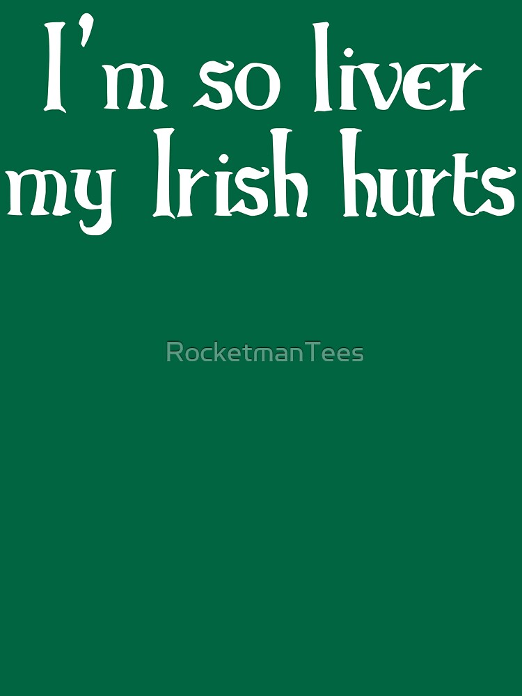 I'm so liver by RocketmanTees