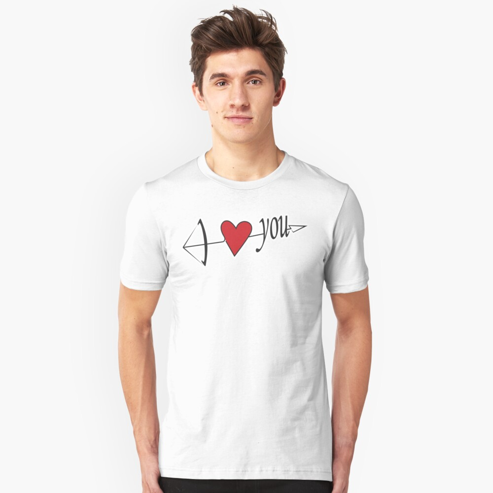 I love you Unisex T-Shirt Front