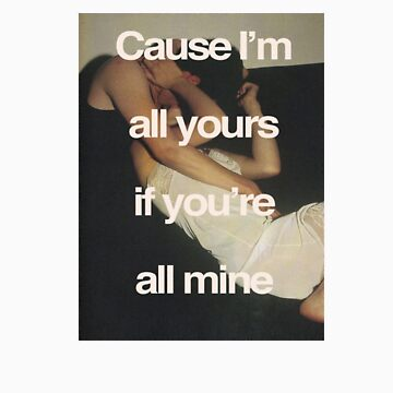 Cause I'm All Yours <3 by Xeminas
