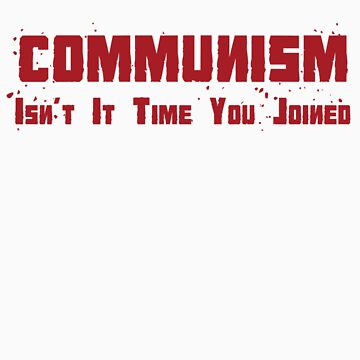 Communism Isn't it time you joined by tidyware