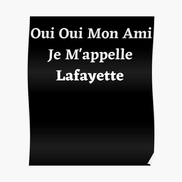 Oui Oui Mon Ami Je M'appelle Lafayette Poster