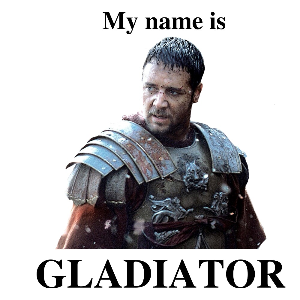 My name is GLADIATOR by Dexter4