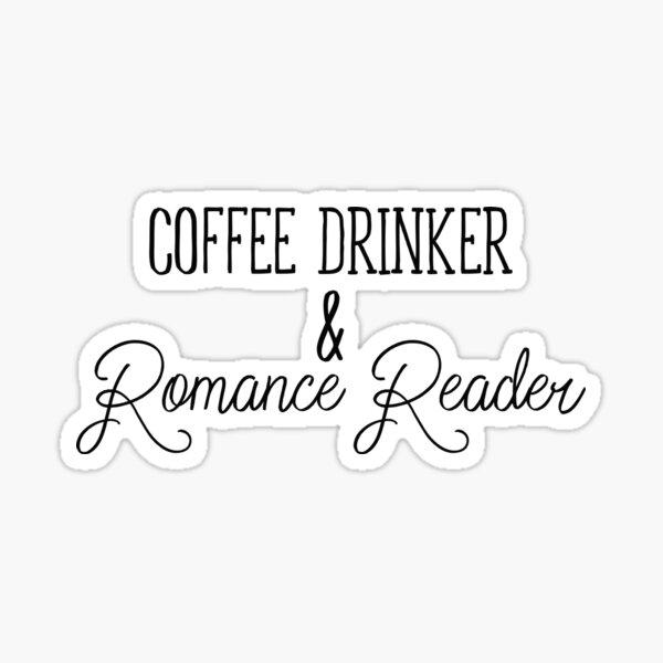 Coffee drinker & Romance reader Sticker