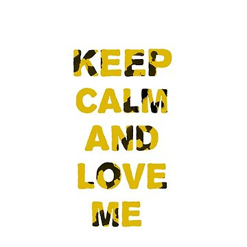 keep calm and love me by saeedbabaker