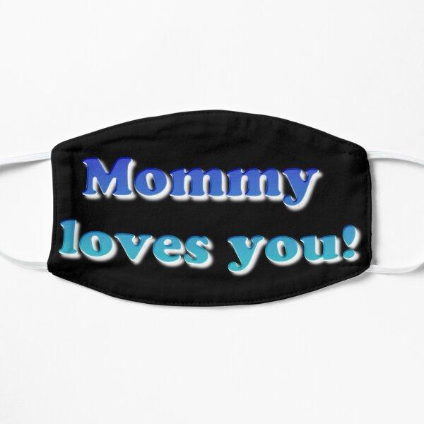 #Mommy #loves #you #MommyLovesYou Mask