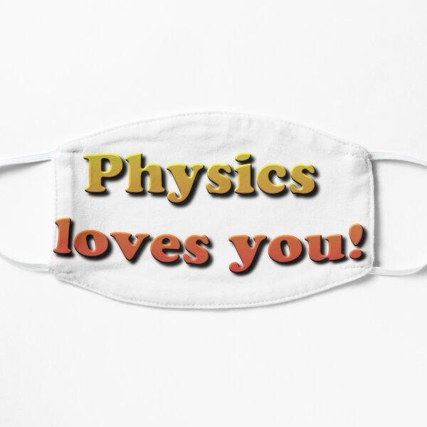 Physics loves you! Mask