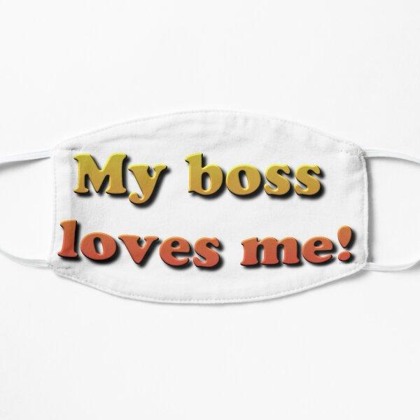 My Boss Loves Me! Mask