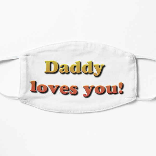 Daddy Loves You! Mask