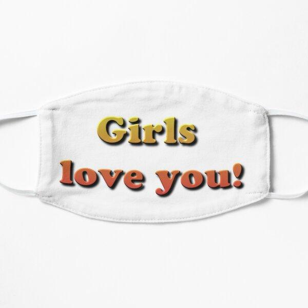 Girls Love You! Mask