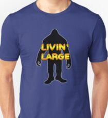Livin' Large Bigfoot  T-Shirt