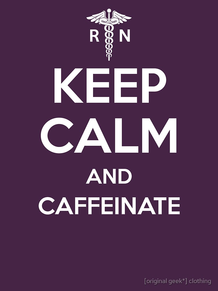 Keep Calm and Caffeinate - White Lettering by darthkaos
