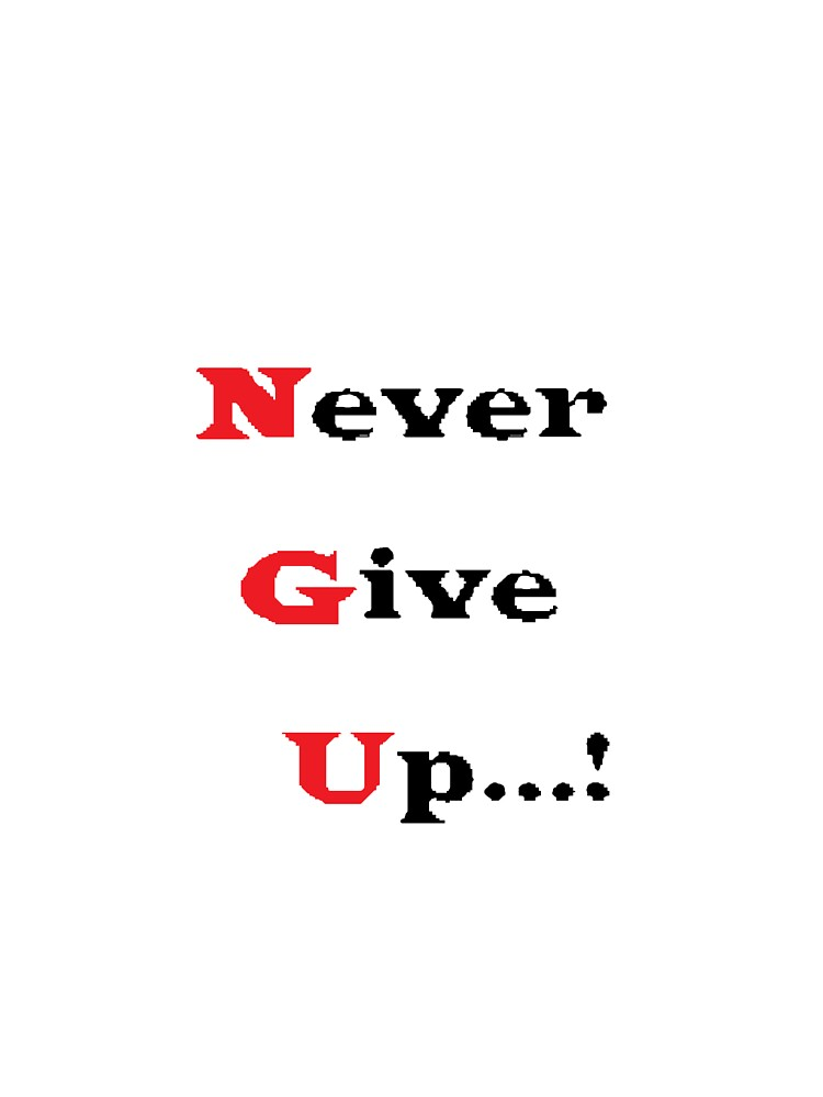Never Give Up...! by pambosdespo