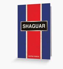 Austin Powers - Shaguar Greeting Card
