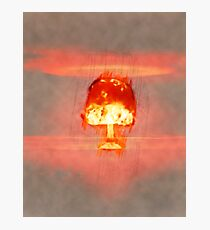 Famous humourous quotes series: Atomic mushroom explosion  Photographic Print
