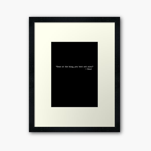 """The Wire - """"Come at the king, you best not miss."""" Framed Art Print"""