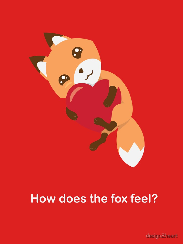 How does the fox feel? by design2heart
