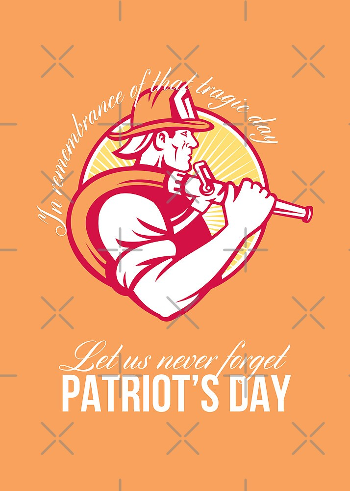Fireman Let Us Never Forget Patriot Day Poster by patrimonio