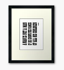 A Man Is Not A Man Framed Print