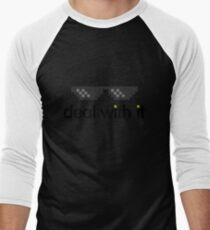 deal with it (black text) Men's Baseball ¾ T-Shirt