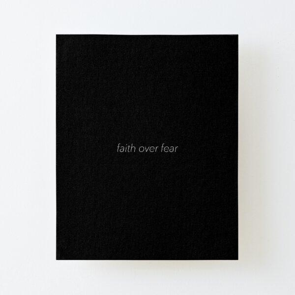 Faith over fear  Canvas Mounted Print