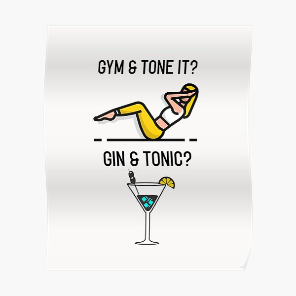 Gym & Tone It - Gin and Tonic Poster