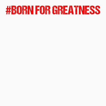 #GREATNESS by truth51