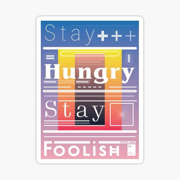 Stay Hungry. Stay Foolish Sticker