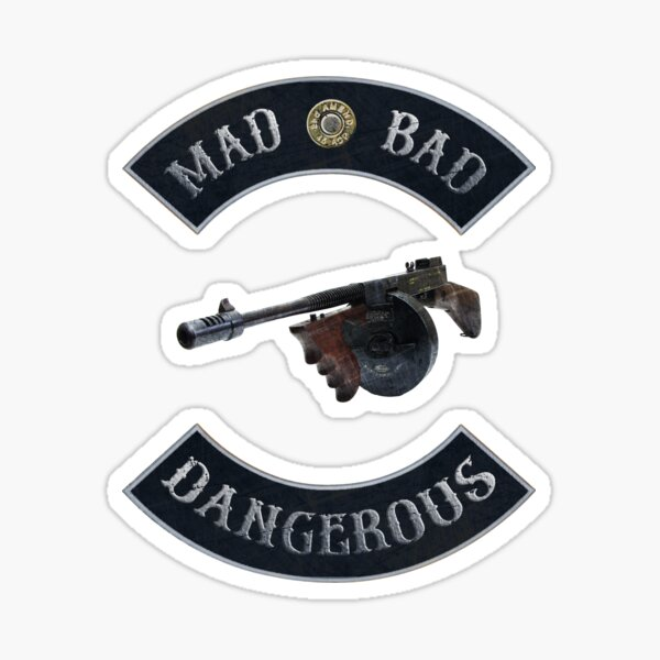 Mad Bad Dangerous in Rockers with Tommy Gun black background Sticker