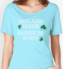 Ireland Made, American Born Women's Relaxed Fit T-Shirt