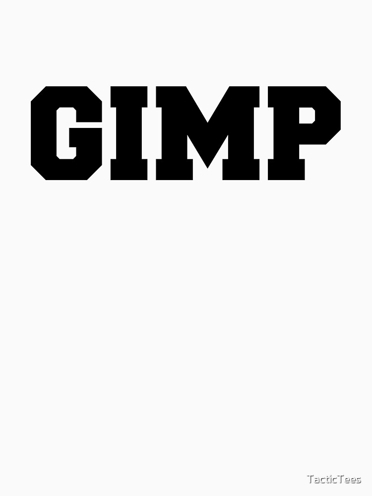 Gimp by TacticTees