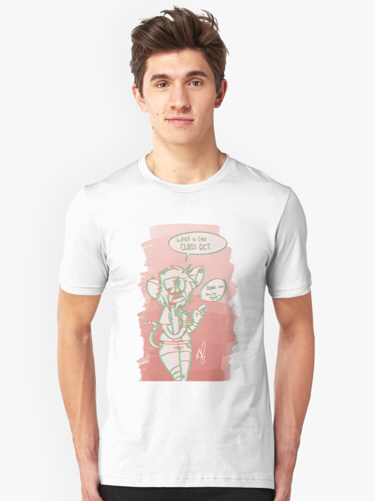 what a real class act Unisex T-Shirt Front