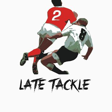 Late Tackle by TacticTees