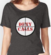 Duty calls Women's Relaxed Fit T-Shirt