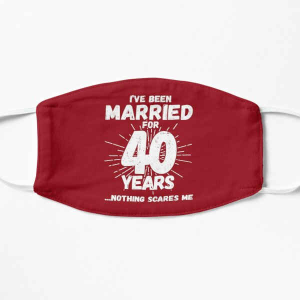 Couples Married 40 Years - Funny 40th Wedding Anniversary Flat Mask