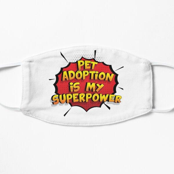 Pet Adoption ist mein Superpower Lustiges Pet Adoption Designgeschenk Flache Maske