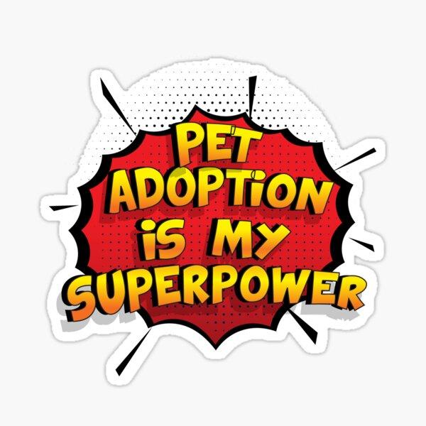 Pet Adoption ist mein Superpower Lustiges Pet Adoption Designgeschenk Sticker