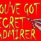 YOU'VE GOT A SECRET ADMIRER by pjmurphy