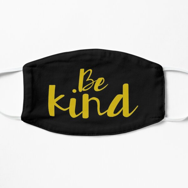 Be kind, minimalist design Mask
