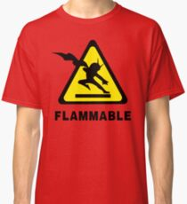 Flammable Joe Classic T-Shirt