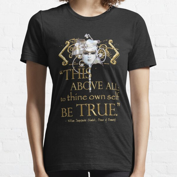 "Shakespeare Hamlet ""own self be true"" Quote Essential T-Shirt"