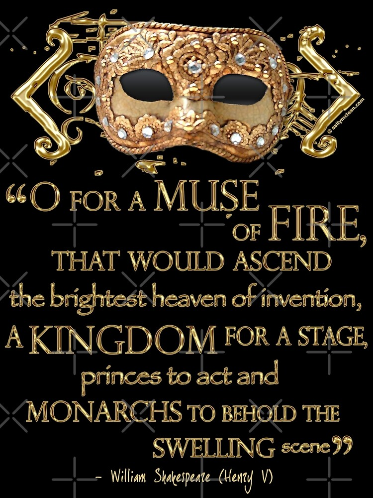 Shakespeare Henry V Muse Quote by Incognita Enterprises