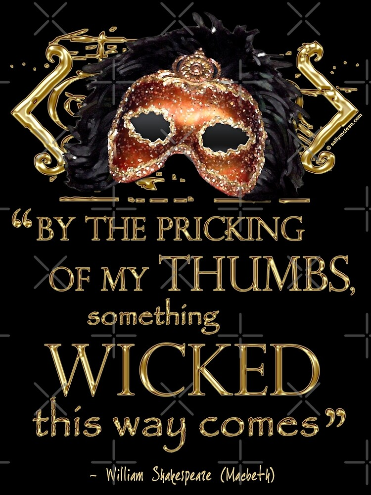 """Shakespeare Macbeth """"Something Wicked"""" Quote by Incognita Enterprises"""
