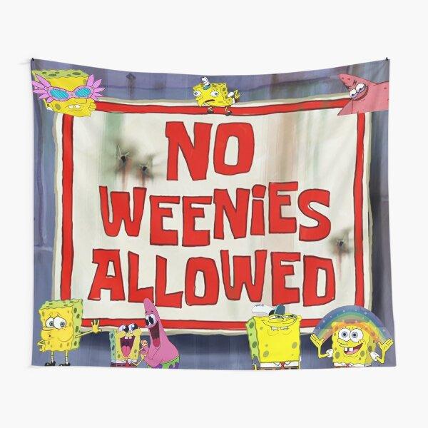 SpongeBob No Weenies Allowed Meme Tapestry